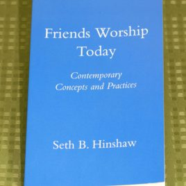 Friends Worship Today: Contemporary Concepts and Practices