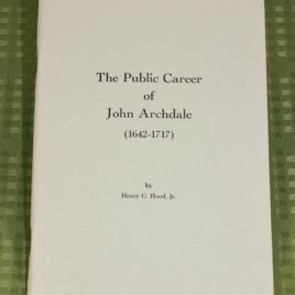 The Public Career of John Archdale, 1642-1717