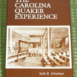 The Carolina Quaker Experience, 1665-1985: An Interpretation