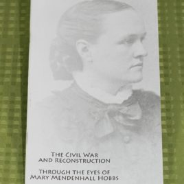 The Civil War and Reconstruction: Through the Eyes of Mary Mendenhall Hobbs Friends in the Carolinas