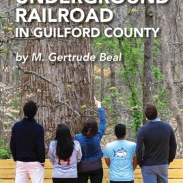 The Underground Railroad in Guilford County